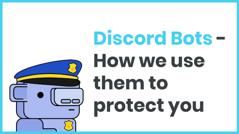 Discord Bots – How we use them to help protect you