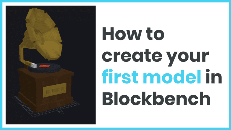 How to: Use Blockbench to create your first model