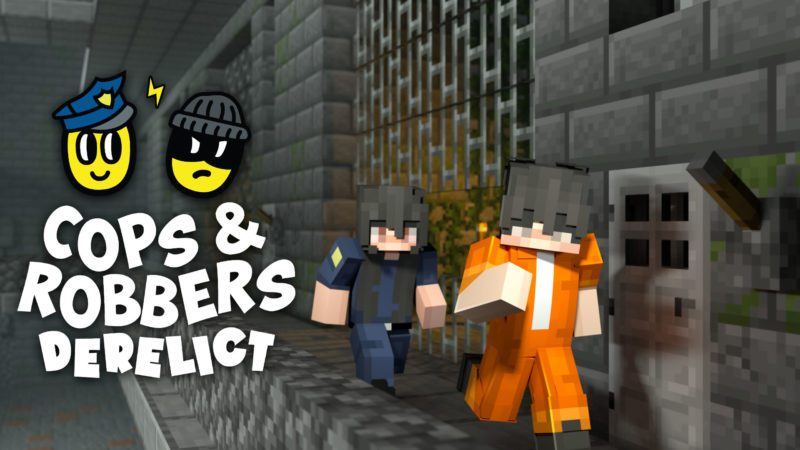 Cops and Robbers: Derelict